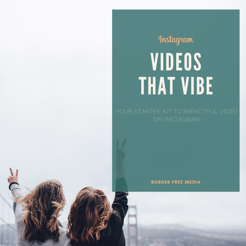 Instagram Videos that Vibe - Your starter kit to video on instagram